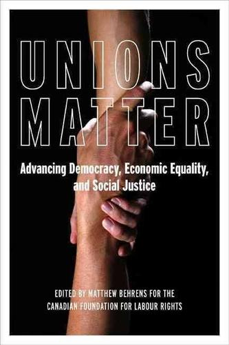 9781771131322 Unions Matter: Advancing Democracy, Economic Equality...