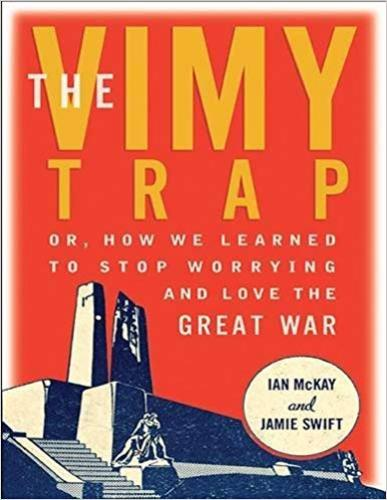 9781771132756 Vimy Trap: Or, How We Learned To Stop Worrying & Love...