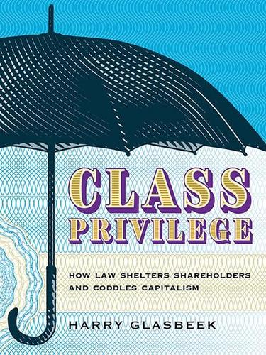 9781771133074 Class Privilege: How Law Shelters Shareholders & Coddles...