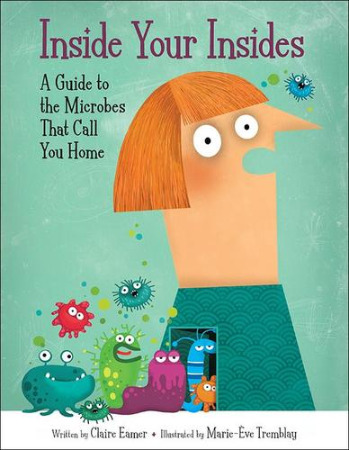 9781771383325 Inside Your Insides: A Guide To The Microbes That Call...