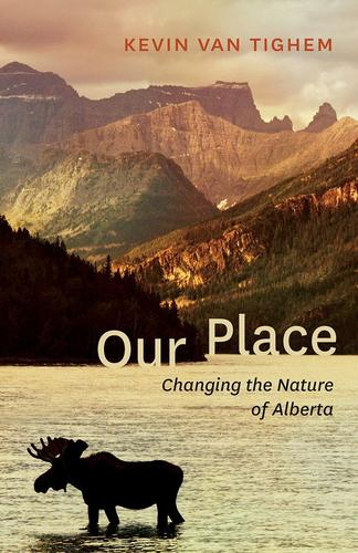 9781771602037 Our Place: Changing The Nature Of Alberta