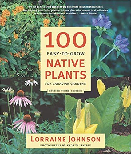 9781771621441 100 Easy-To-Grow Native Plants For Canadian Gardens