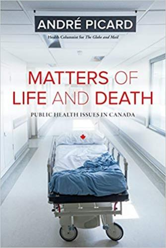 9781771621540 Matters Of Life & Death: Public Health Issues In Canada