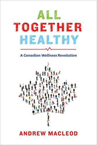9781771621885 All Together Healthy: A Canadian Wellness Revolution