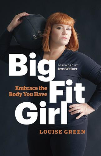 9781771642125 Big Fit Girl: Embrace The Body You Have