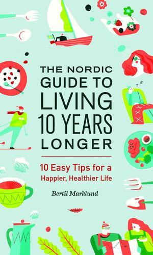 9781771642910 Nordic Guide To Living 10 Years Longer: 10 Easy Tips For...