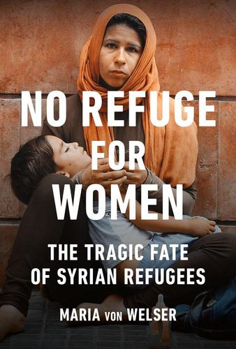 9781771643078 No Refuge For Women: The Tragic Fate Of Syrian Refugees
