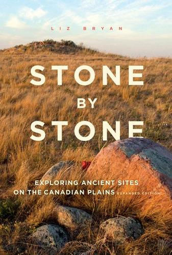 9781772030495 Stone By Stone: Exploring Ancient Sites On The Canadian...