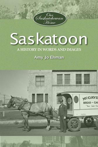 9781772760491 Saskatoon: A History In Words & Images