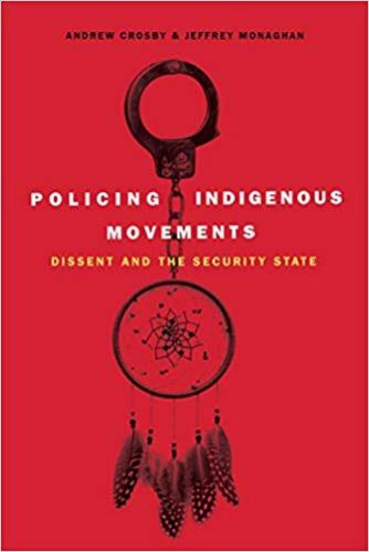 9781773630120 Policing Indigenous Movements: Dissent & The Security State