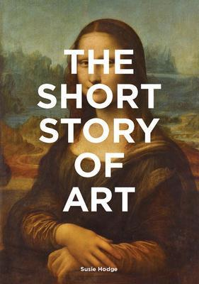 9781780679686 Short Story Of Art: A Pocket Guide To Key Movements...
