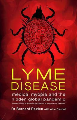 9781781611302 Lyme Disease: Medical Myopia & The Hidden Epidemic