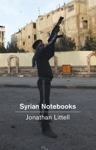 9781781688243 Syrian Notebooks:  Inside The Homs Uprising