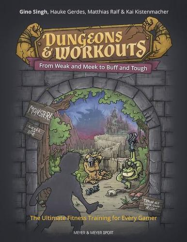 9781782551348 Dungeons & Workouts: From Weak & Meek To Buff & Tough...