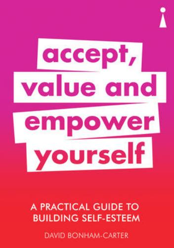 9781785783913 Practical Guide To Building Self-Esteem: Accept, Value...