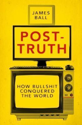 9781785902147 Post-Truth: How Bullshit Conquered The World