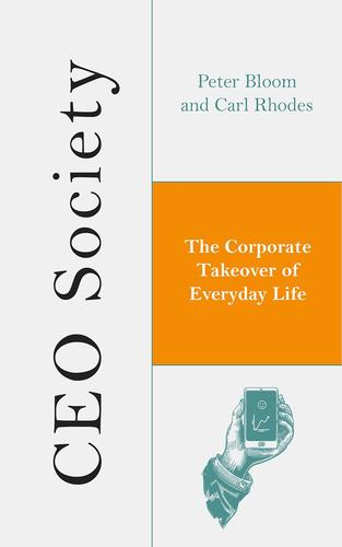 9781786990723 Ceo Society: The Corporate Takeover Of Everyday Life