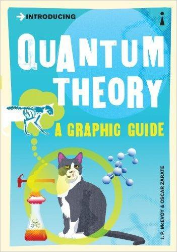9781840468502 Introducing Quantum Theory: A Graphic Guide