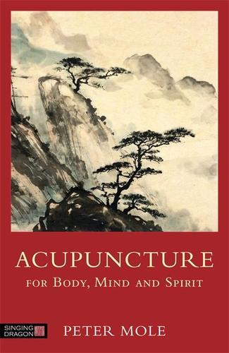 9781848192034 Acupuncture For Body, Mind & Spirit