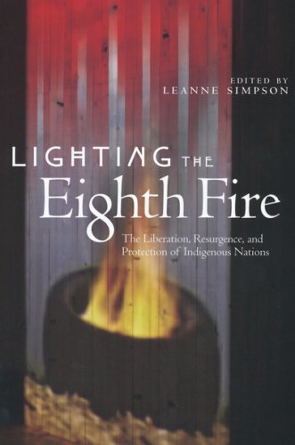 9781894037334 Lighting The Eighth Fire: The Liberation, Resurgence, And...