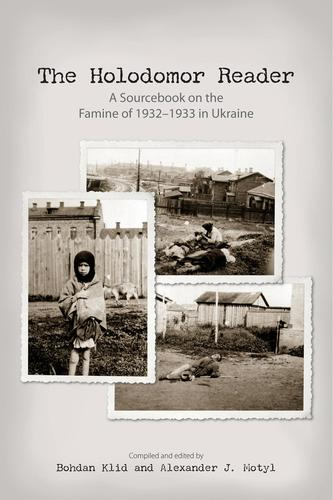 9781894865296 Holodomor Reader: A Sourcebook On The Famine Of 1932-1933...