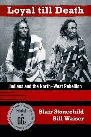9781897252734 Loyal Till Death: Indians & The North-West Rebellion