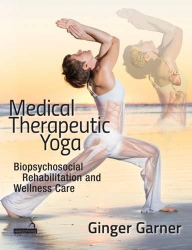 9781909141131 Medical Therapeutic Yoga: Biopsychological Rehabilitation...