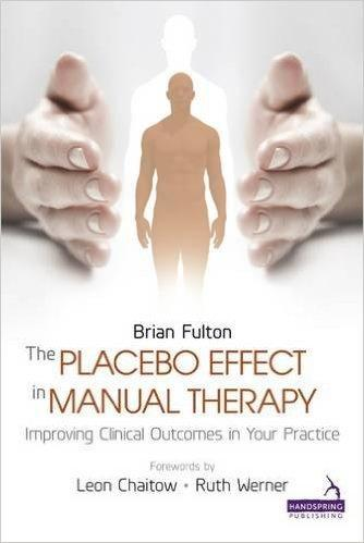 9781909141292 Placebo Effect In Manual Therapy: Improving Clinical...