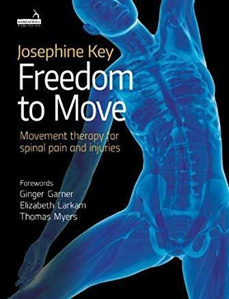 9781909141926 Freedom To Move: Movement Therapy For Spinal Pain & Injuries