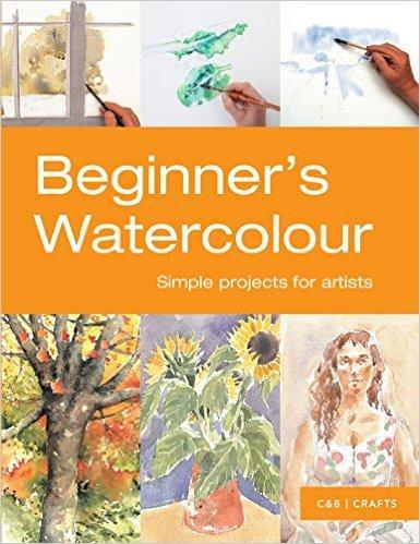 9781910231067 Beginner's Watercolour: Simple Projects For Artists