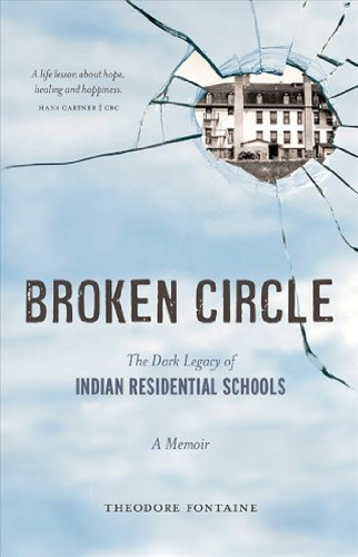 9781926613666 Broken Circle: The Dark Legacy Of Indian Residential Schools