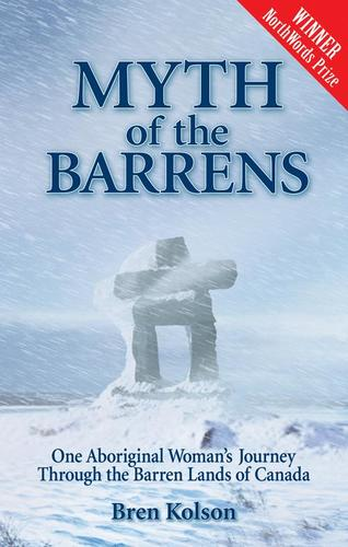 9781926696072 Myth Of The Barrens: One Aboriginal Woman's Journey...