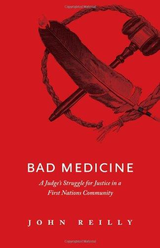 9781926855035 Bad Medicine: A Judge's Struggle For Justice In A First...