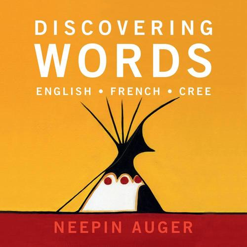 9781927330951 Discovering Words: English, French, Cree