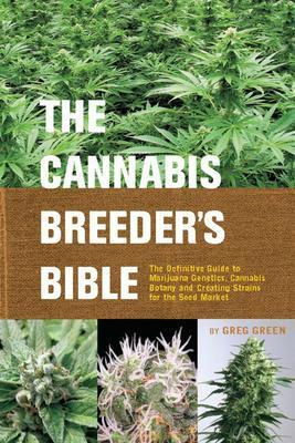 9781931160278 Cannabis Breeder's Bible: The Definitive Guide To...