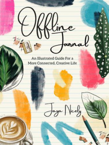 9781944700799 Offline Journal: An Illustrated Guide For A More Connected..
