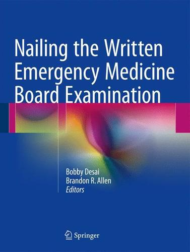 9783319308364 Nailing The Written Emergency Medicine Board Examination